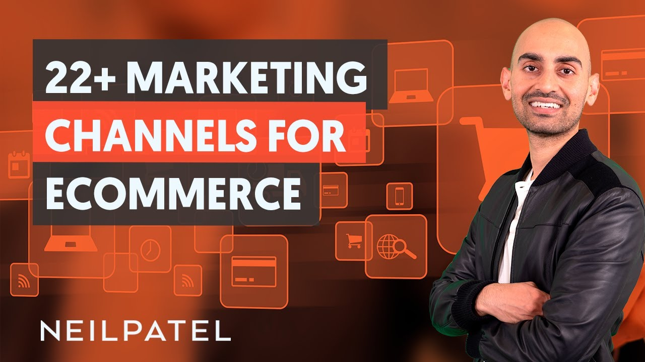 22 Marketing Channels For eCommerce