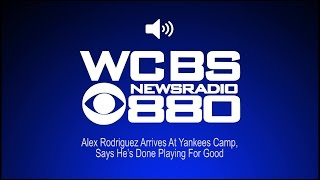 Alex Rodriguez Arrives At Yankees Camp, Says He's Done Playing For Good (Audio)