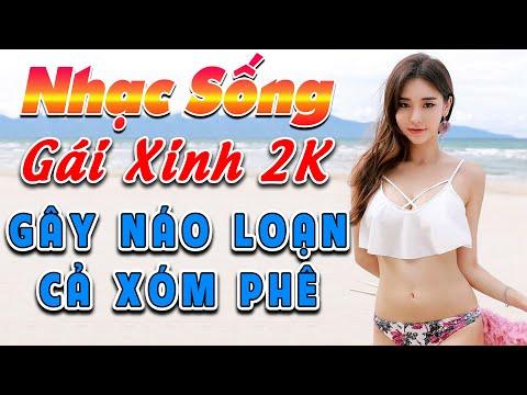 ca-nhac-gai-xinh-2020-lk-nhac-song-tru-tinh-remix-gay-nao-loan-ca-xom-phe-nhac-chat