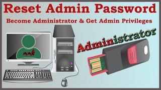 Reset Admin Password - Become Administrator & Get Admin Privileges