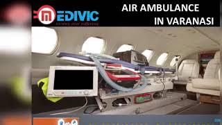 Pick Moderately Shifting Air Ambulance in Bokaro and Varanasi by Medivic