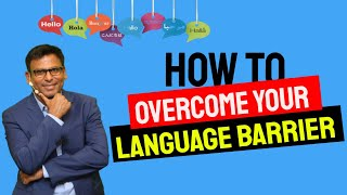 How To Overcome Your Language Barrier | Amandeep Thind