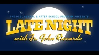 Late Night with Father John Riccardo