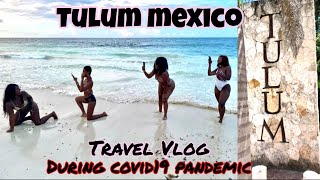 TULUM, MEXICO - Week 1 Vlog - Travelling during the Covid-19 Pandemic & What to expect!