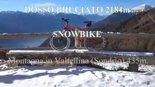 preview picture of video 'DOSSO BRUCIATO 2184m SNOWBIKE - Media Valtellina Sondrio'