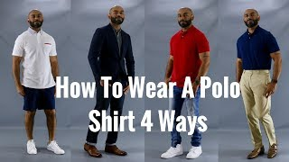 How To Wear A Polo Shirt 4 Ways ( How To Style A Polo Shirt )