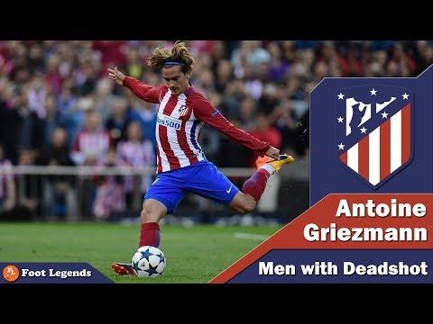 Antoine Griezmann 2018 ● Men with Deadshot ● TOP World Class Goals Ever || HD