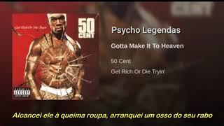 50 Cent - Gotta Make It To Heaven (Legendado)