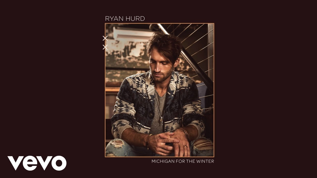 Ryan Hurd - Michigan for the Winter