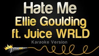 Ellie Goulding Ft. Juice WRLD    Hate Me (Karaoke Version)