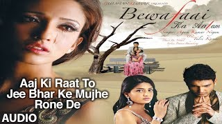 Aaj Ki Raat To Jee Bhar Ke Mujhe Rone De (Agam Kumar