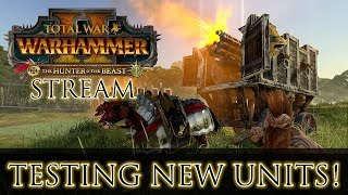 NEW UNIT TESTING! The Hunter & The Beast | Total War: Warhammer 2