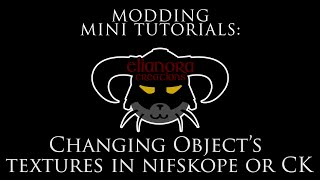 Modding Mini Tutorials: Changing object's textures in Nifskope or CK