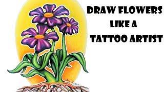 How To Draw Flowers Like A Tattoo Artist
