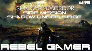 Shadow of Mordor - Side Mission: Shadow Under Seige (#19) - XBOX ONE X (HD)