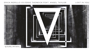 Erick Morillo vs Eddie Thoneick feat. Angel Taylor - Lost In You (Extended Mix)