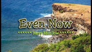 Even Now - Barry Manilow (KARAOKE)