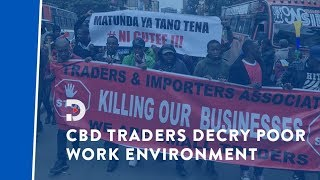 Nairobi traders protest over poor working conditions