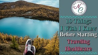 10 THINGS I WISH I KNEW PRIOR TO STARTING TRAVEL NURSING | NURSE CHEUNG