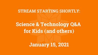Science & Technology Q&A for Kids (and others) [Part 31]