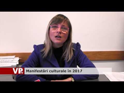 Manifestări culturale în 2017