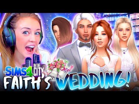 👰 IT'S FAITH'S WEDDING! 👰 (The Sims 4 IN THE CITY #53!💒)