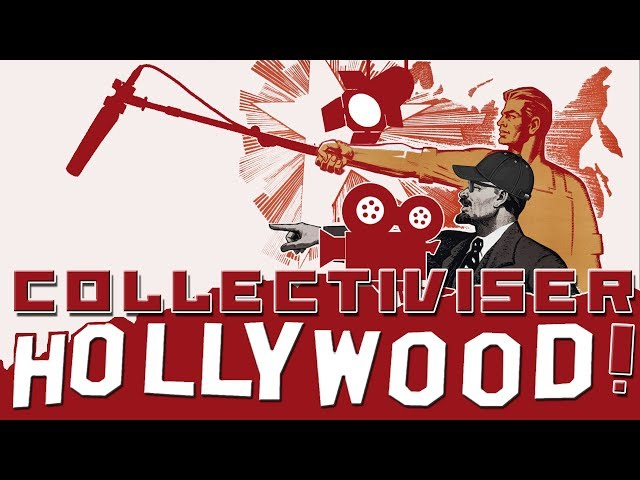 Collectiviser Hollywood !