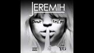 Jeremih ft YG Don't tell em with lyrics (prod. by DJ Mustard)