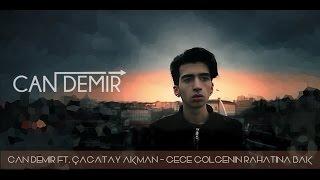 Çağatay Akman - Gece Gölgenin Rahatına Bak (Can Demir Remix)