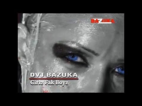 DVJ BAZUKA - Episode 54: Girlz Fak Boyz (Official Audio)