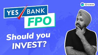 Yes Bank FPO - Should You Invest in Yes Bank FPO | IPO Vs FPO | Yes Bank Latest News | FPO Review