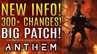 Anthem is Receiving 300+ New Changes! HUGE Patch Details!  New Updates from Bioware!