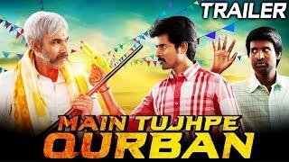 Main Tujhpe Qurban (VVS) 2019 Official Hindi Dubbed Trailer | Sivakarthikeyan, Sri Divya