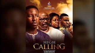 HIGH CALLING || PART 1 || MOUNT ZION LATEST FILM || written by Gloria Bamiloye