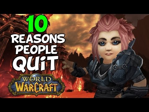 Top 10 Reasons Why People Quit Playing World Of Warcraft
