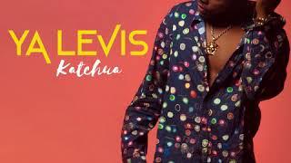 YA LEVIS   Katchua (audio)