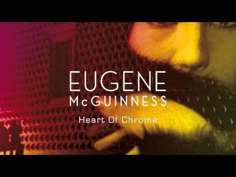 Eugene McGuinness - Heart Of Chrome (Official Audio)