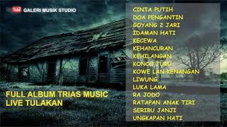 FULL ALBUM TRIAS MUSIC LIVE TULAKAN #041