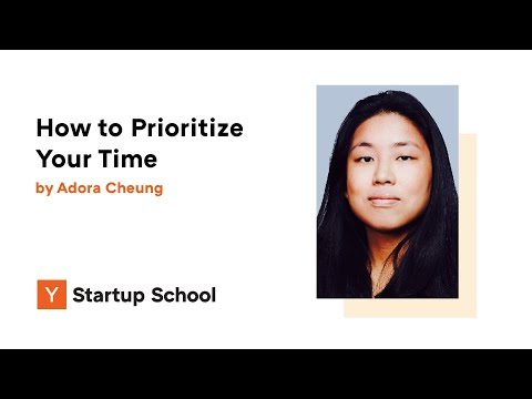 Adora Cheung - How to Prioritize Your Time