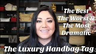2c69b0b644b8da Luxury Handbag Tag, Best, Worst and Most Dramatic | Lydia Elise ...
