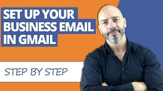 How To Setup Your Business Email in Gmail (2018)