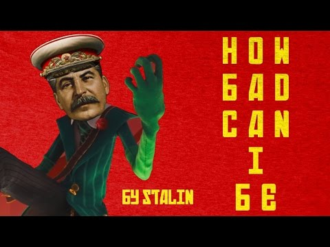 """How bad can I be"" by Stalin"