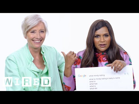 Mindy Kaling & Emma Thompson Answer the Web's Most Searched Questions | WIRED