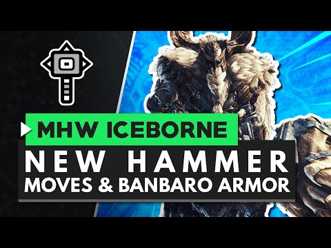 Monster Hunter World Iceborne | New Hammer Moves, Gameplay & Master Rank Banbaro Armor