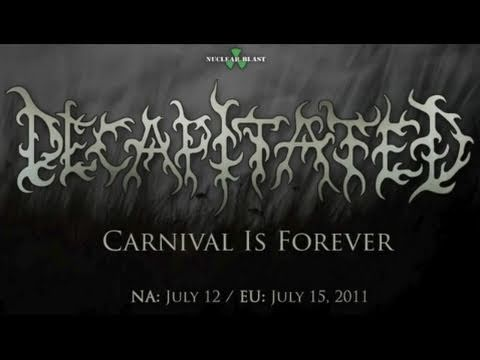 DECAPITATED - Carnival Is Forever (ALBUM PREVIEW) online metal music video by DECAPITATED