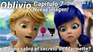 ¡¿ADRIEN SABRÁ que MARINETTE es LADYBUG?! | ¿Revelación? | OBLIVIO | Miraculous Ladybug Temporada 3
