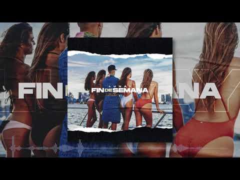 Fin De Semana - Lunay ( Audio Oficial )