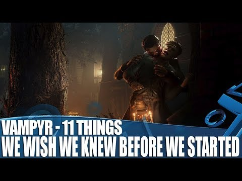 Vampyr – 11 Things We Wish We Knew Before We Played