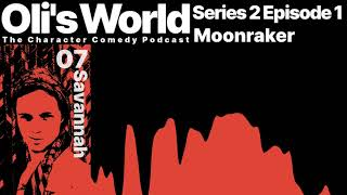 Oli's World - The Character Comedy Podcast | Series 2 Episode 1 Visualiser