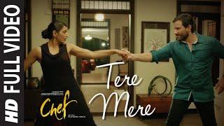 Full Video: Tere Mere Song | Chef | Saif Ali Khan   - YouTube